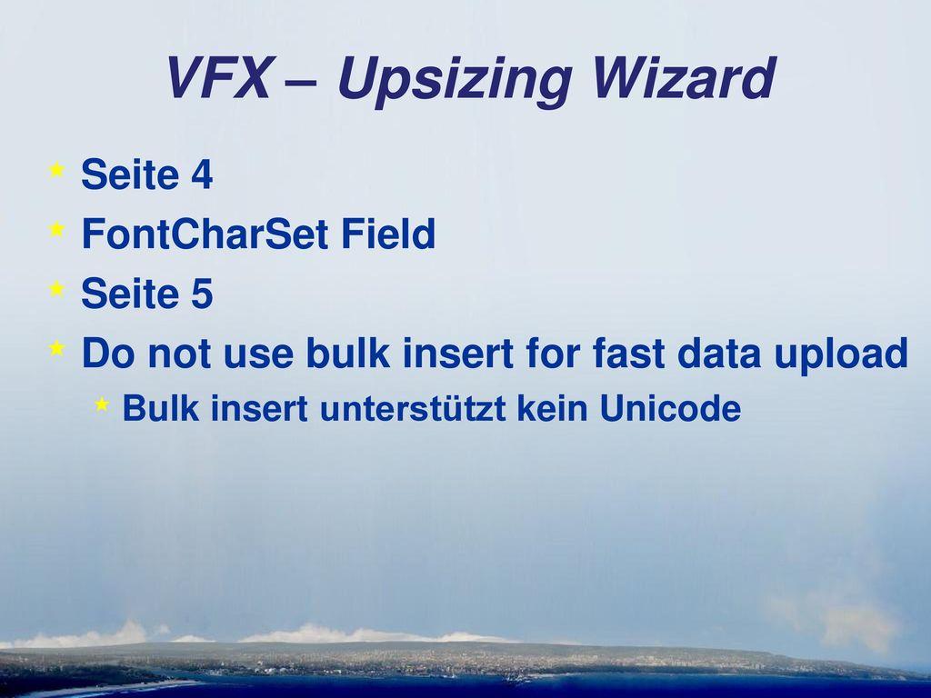 VFX – Upsizing Wizard Seite 4 FontCharSet Field Seite 5