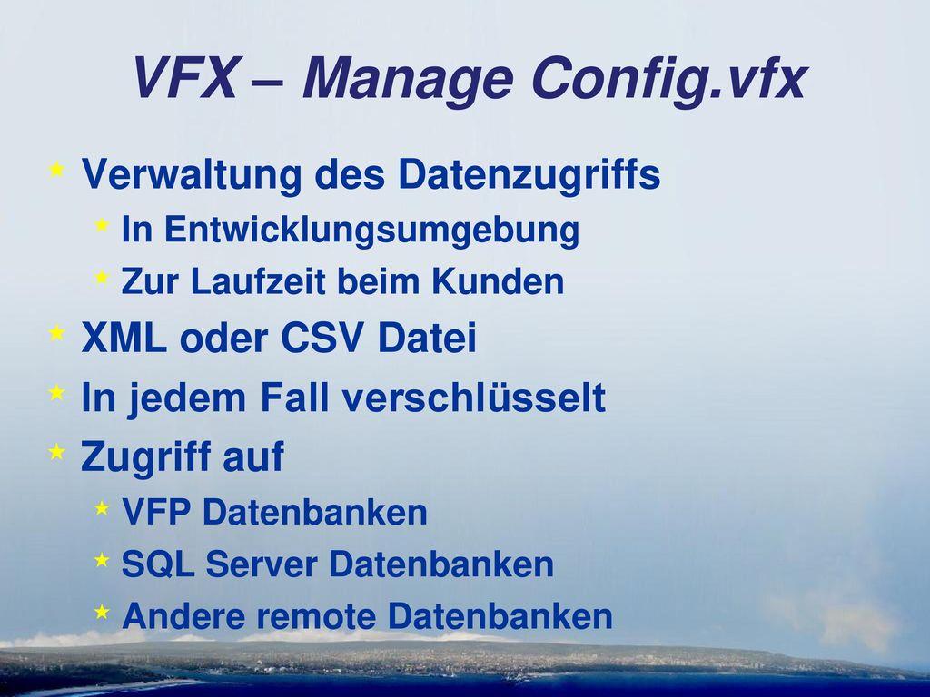 VFX – Manage Config.vfx Verwaltung des Datenzugriffs