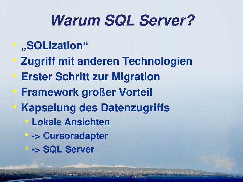 """Warum SQL Server """"SQLization Zugriff mit anderen Technologien"""