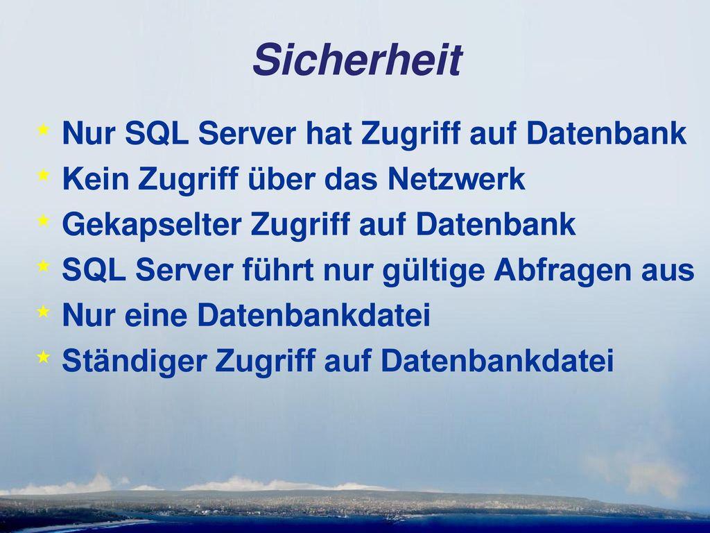 Sicherheit Nur SQL Server hat Zugriff auf Datenbank