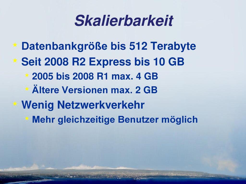 Skalierbarkeit Datenbankgröße bis 512 Terabyte