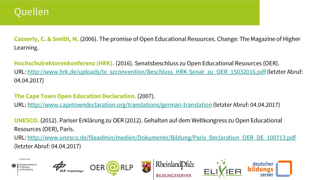 Quellen Casserly, C. & Smith, M. (2006). The promise of Open Educational Resources. Change: The Magazine of Higher Learning.