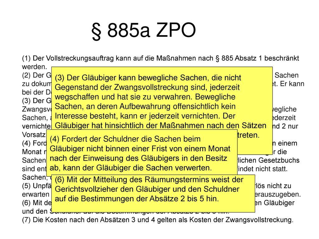 § 885a ZPO (1) Der Vollstreckungsauftrag kann auf die Maßnahmen nach § 885 Absatz 1 beschränkt werden.