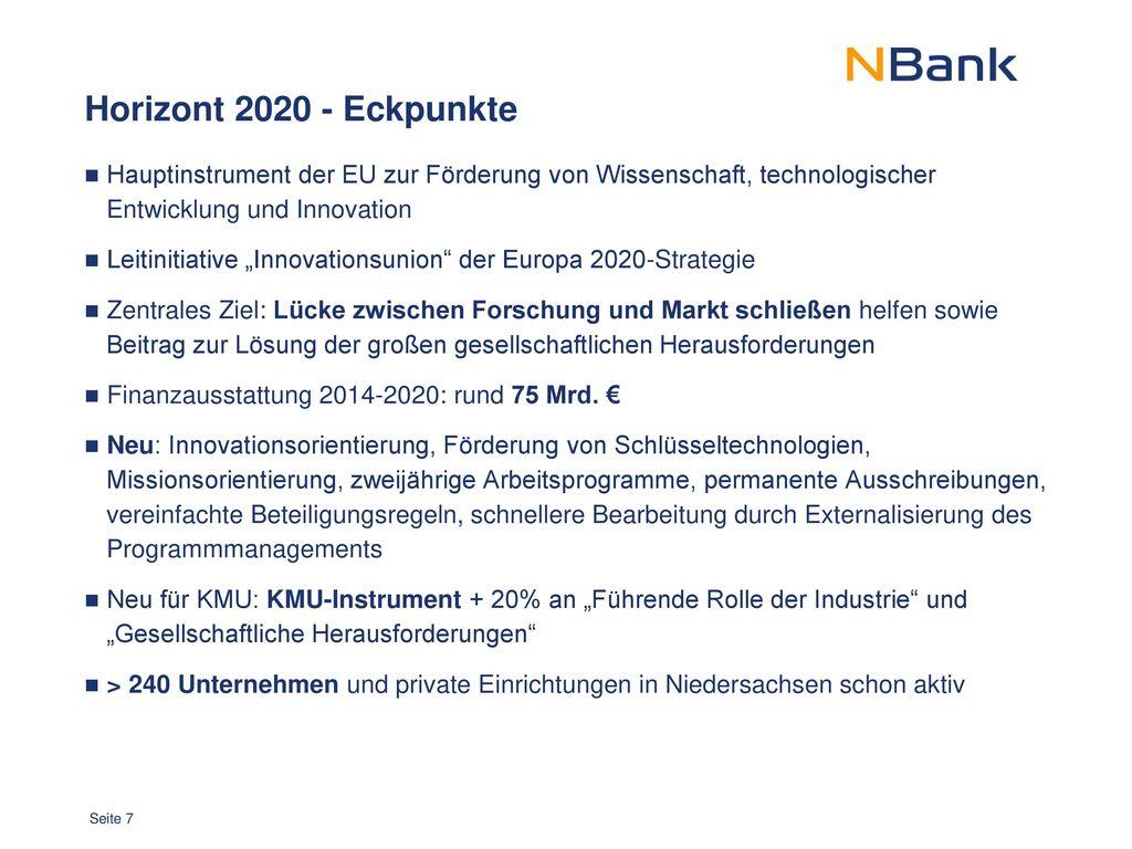 Horizont 2020 - Eckpunkte Hauptinstrument der EU zur Förderung von Wissenschaft, technologischer Entwicklung und Innovation.