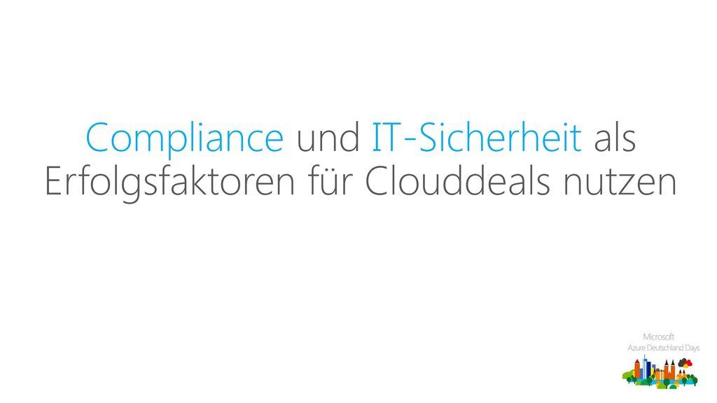 Compliance und IT-Sicherheit als Erfolgsfaktoren für Clouddeals nutzen