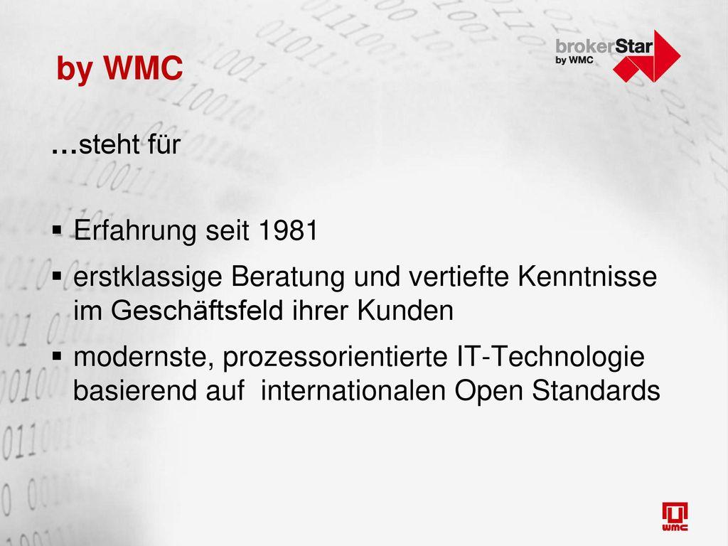 WMC in Kürze 1932 WMC Firmengruppe gegründet als Willy Markowitsch AG