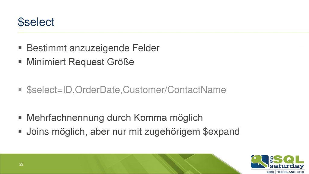 $select Bestimmt anzuzeigende Felder Minimiert Request Größe