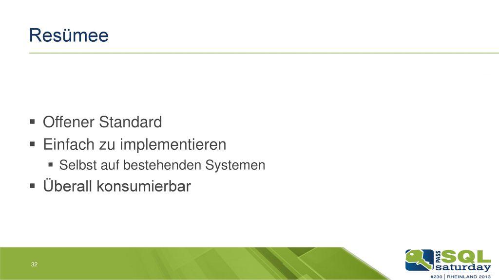 Resümee Offener Standard Einfach zu implementieren