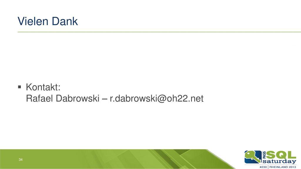 Vielen Dank Kontakt: Rafael Dabrowski – r.dabrowski@oh22.net