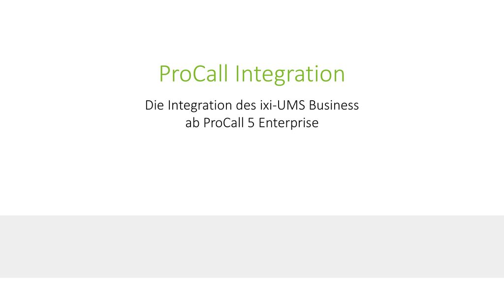 Die Integration des ixi-UMS Business ab ProCall 5 Enterprise