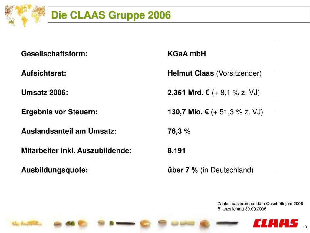 Die CLAAS Gruppe 2006 Gesellschaftsform: KGaA mbH