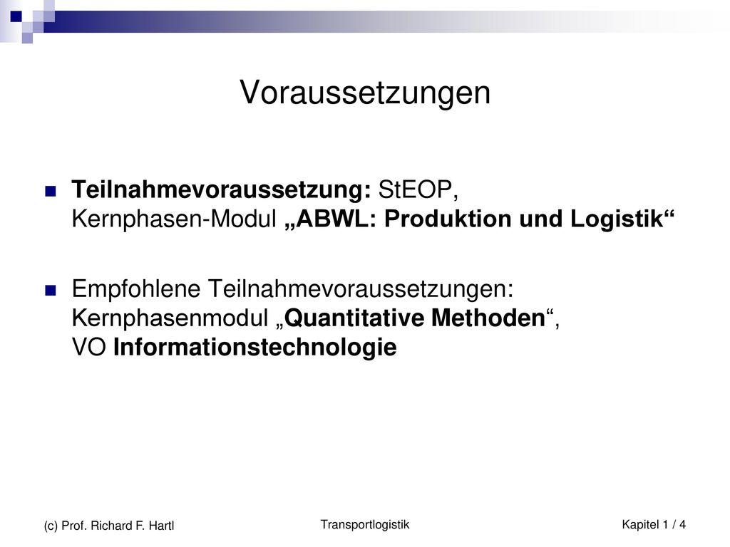 """Voraussetzungen Teilnahmevoraussetzung: StEOP, Kernphasen-Modul """"ABWL: Produktion und Logistik"""