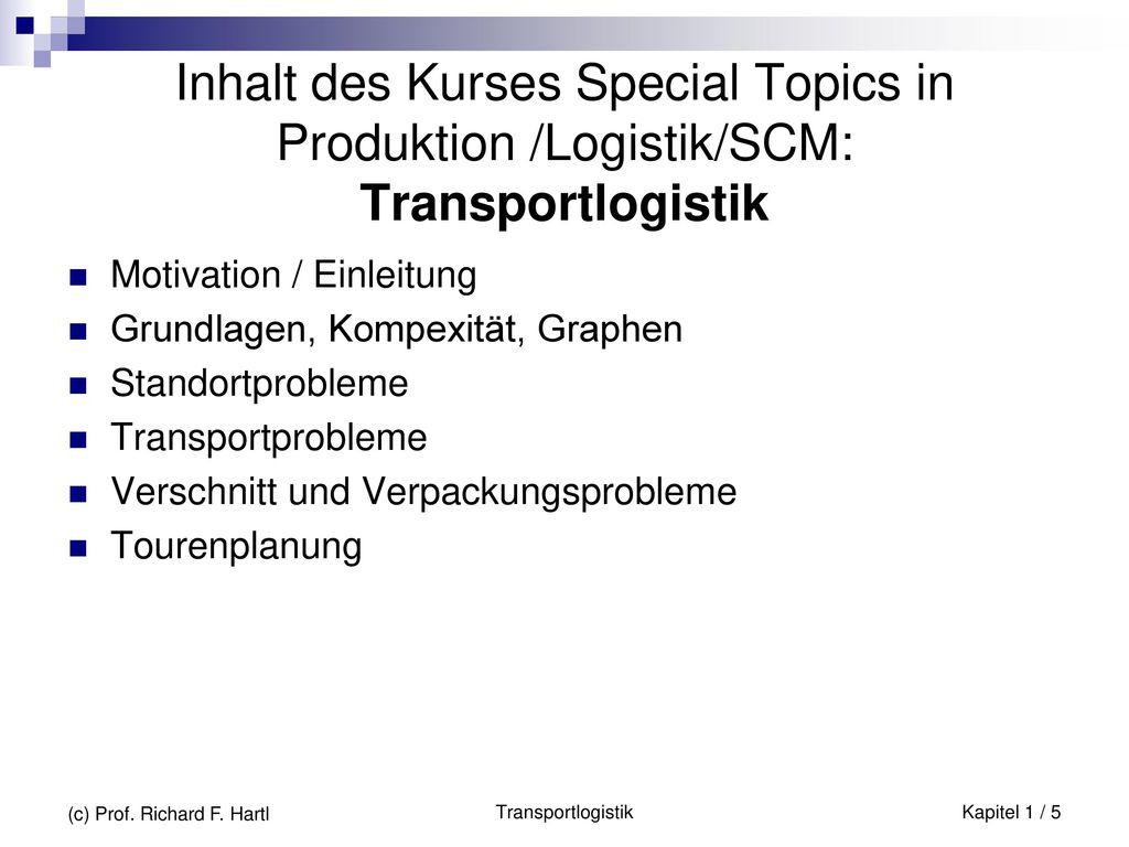Inhalt des Kurses Special Topics in Produktion /Logistik/SCM: Transportlogistik