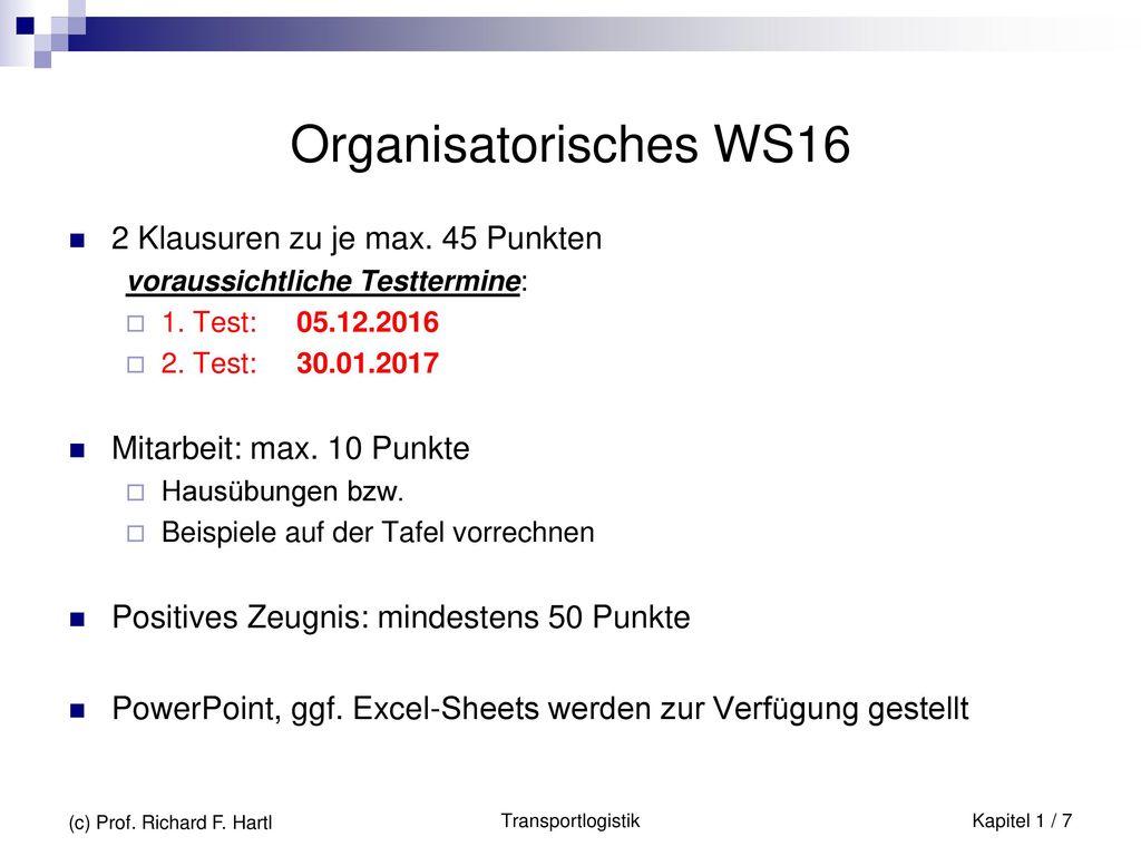 Organisatorisches WS16 2 Klausuren zu je max. 45 Punkten