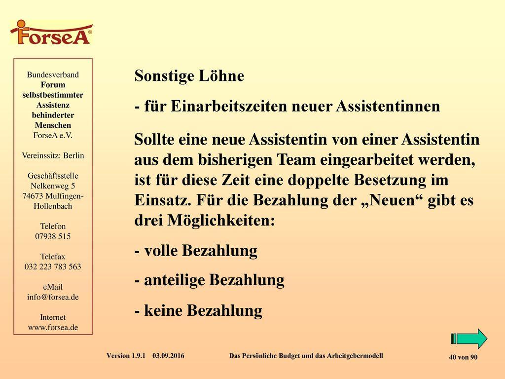 Sonstige Löhne - für Einarbeitszeiten neuer Assistentinnen.