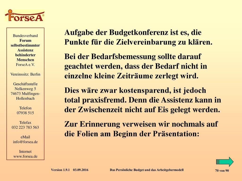 Aufgabe der Budgetkonferenz ist es, die Punkte für die Zielvereinbarung zu klären.