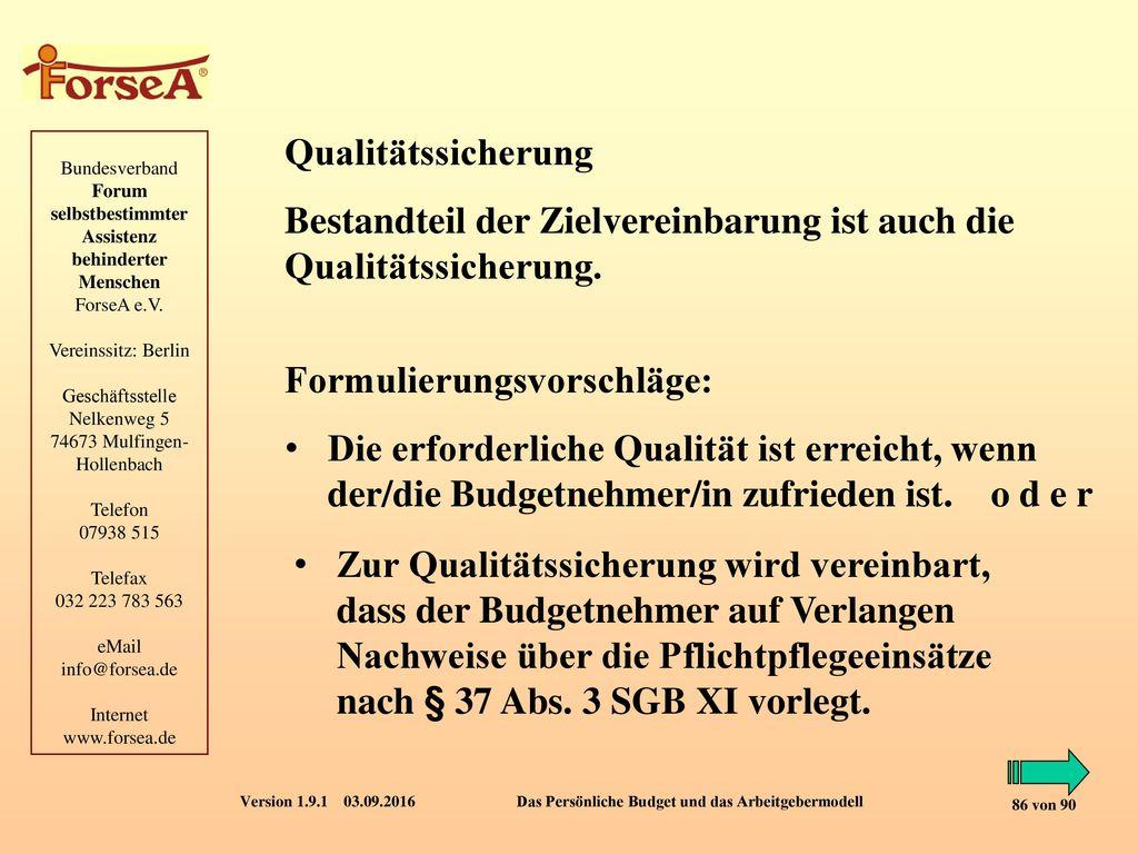 Qualitätssicherung Bestandteil der Zielvereinbarung ist auch die Qualitätssicherung. Formulierungsvorschläge: