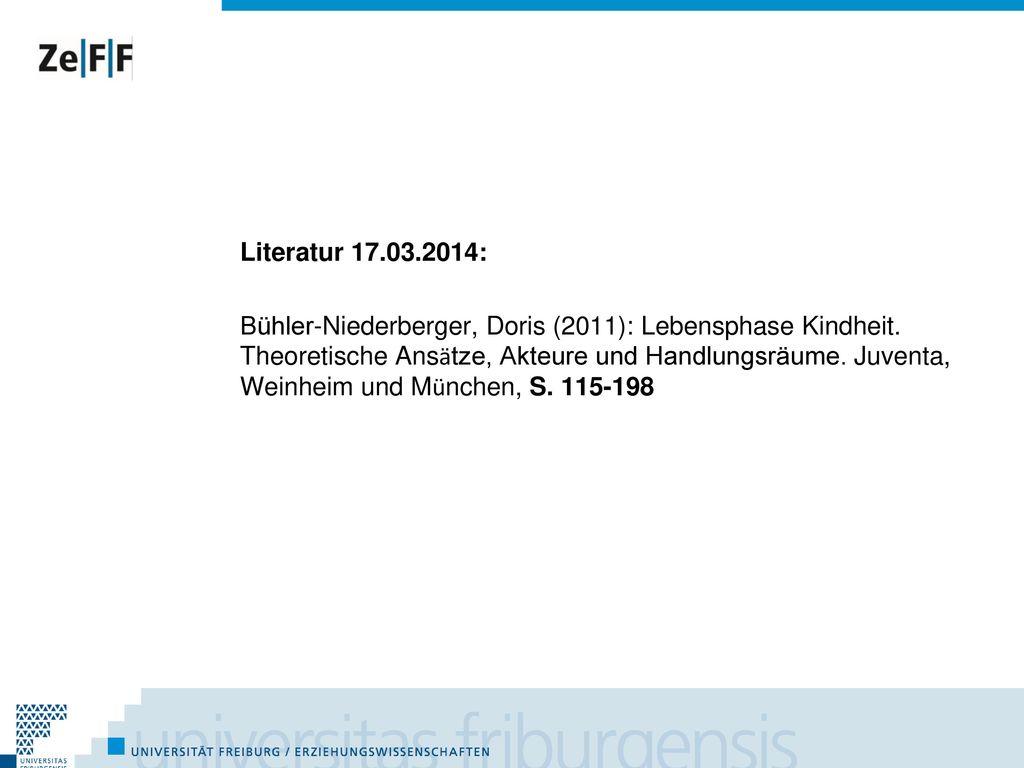 Literatur 17.03.2014: Bühler-Niederberger, Doris (2011): Lebensphase Kindheit.