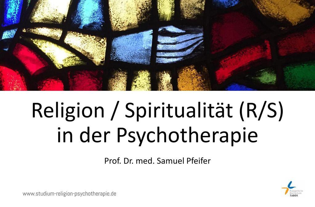 Religion / Spiritualität (R/S) in der Psychotherapie