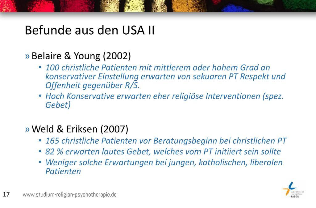 Befunde aus den USA II Belaire & Young (2002) Weld & Eriksen (2007)