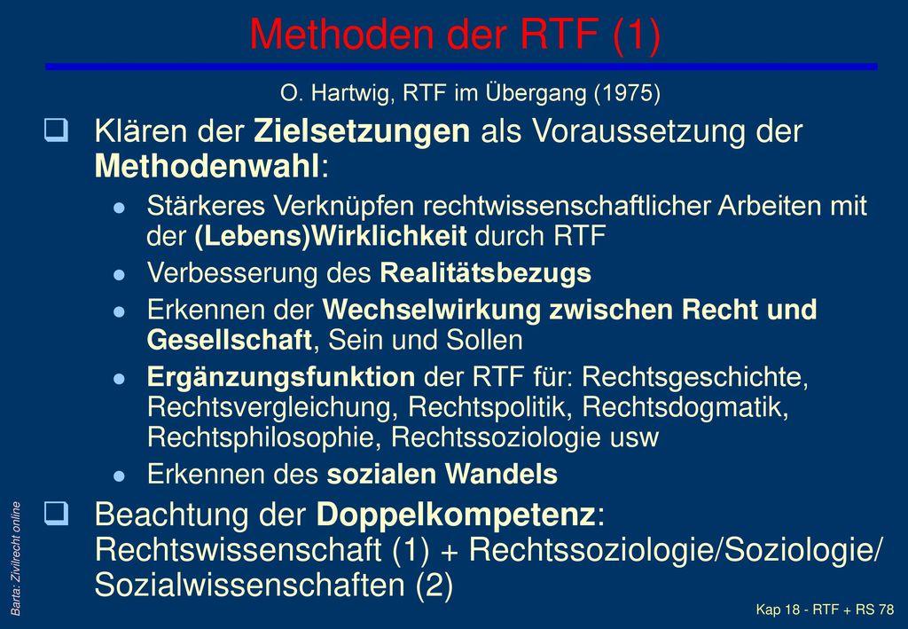 Methoden der RTF (1) O. Hartwig, RTF im Übergang (1975) Klären der Zielsetzungen als Voraussetzung der Methodenwahl: