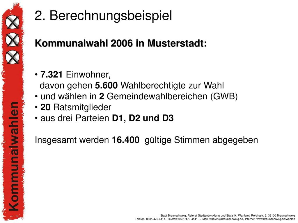 2. Berechnungsbeispiel Kommunalwahl 2006 in Musterstadt: