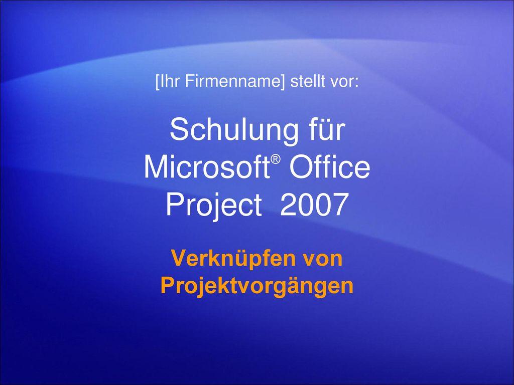 Schulung für Microsoft® Office Project 2007