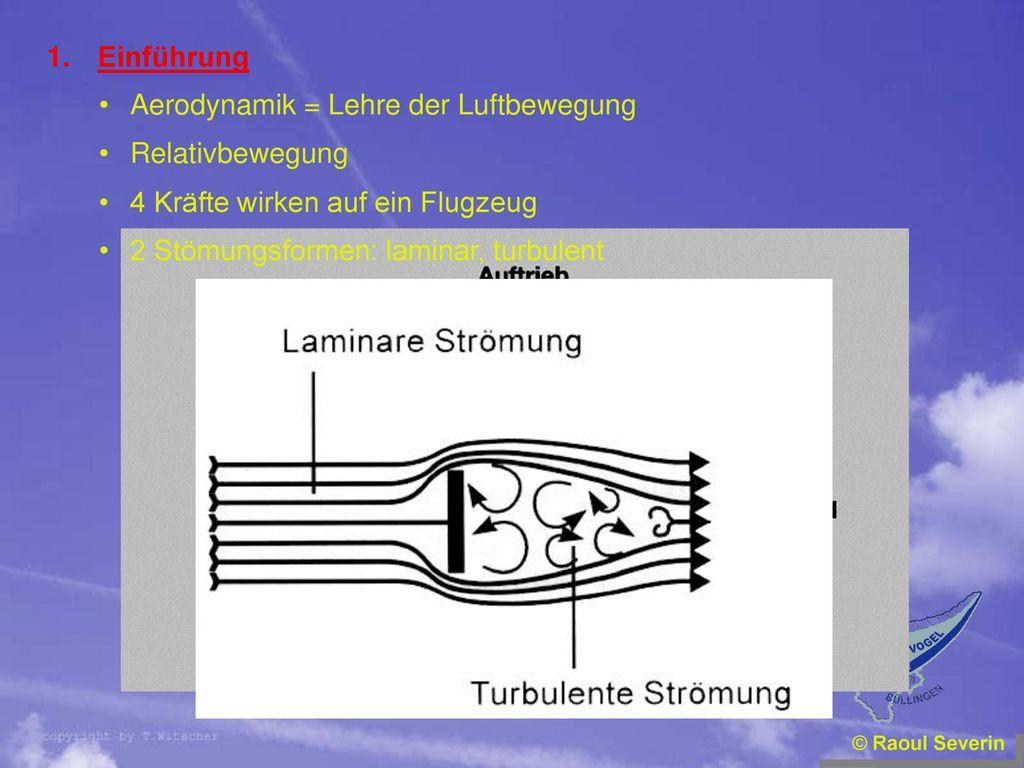 Aerodynamik = Lehre der Luftbewegung