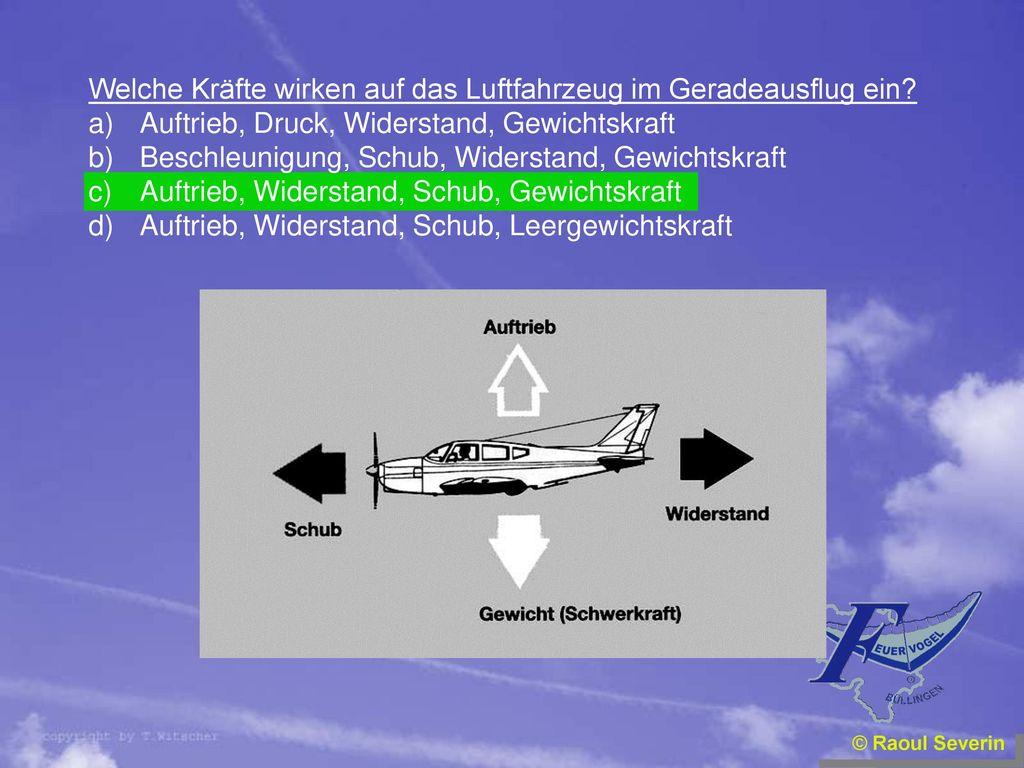 Welche Kräfte wirken auf das Luftfahrzeug im Geradeausflug ein