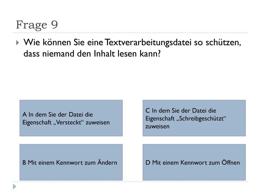 Frage 9 Wie können Sie eine Textverarbeitungsdatei so schützen, dass niemand den Inhalt lesen kann