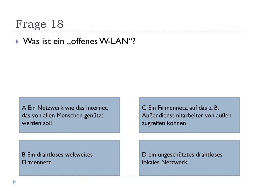 """Frage 18 Was ist ein """"offenes W-LAN"""
