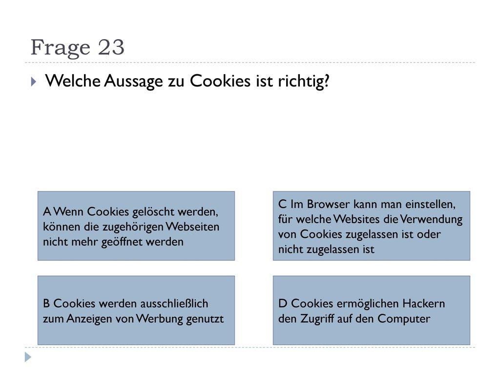 Frage 23 Welche Aussage zu Cookies ist richtig