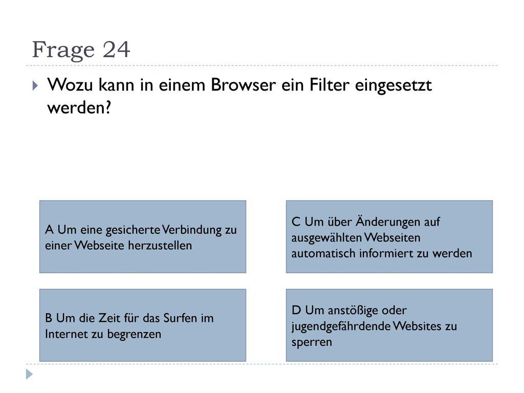 Frage 24 Wozu kann in einem Browser ein Filter eingesetzt werden