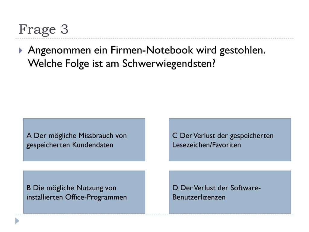 Frage 3 Angenommen ein Firmen-Notebook wird gestohlen. Welche Folge ist am Schwerwiegendsten