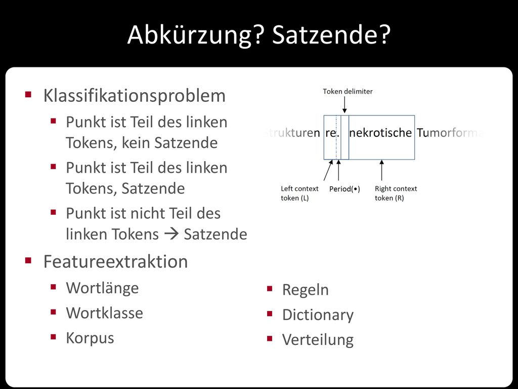 Abkürzung Satzende Klassifikationsproblem Featureextraktion