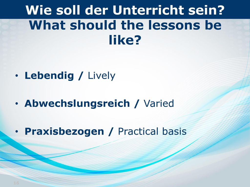 Wie soll der Unterricht sein What should the lessons be like