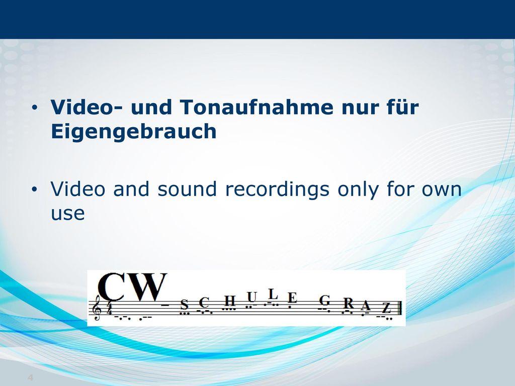 Video- und Tonaufnahme nur für Eigengebrauch