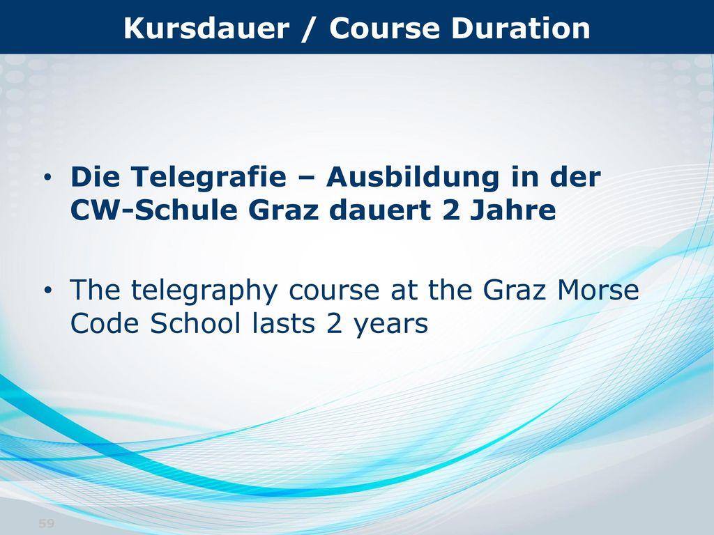Kursdauer / Course Duration