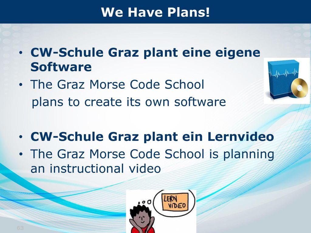 We Have Plans! CW-Schule Graz plant eine eigene Software