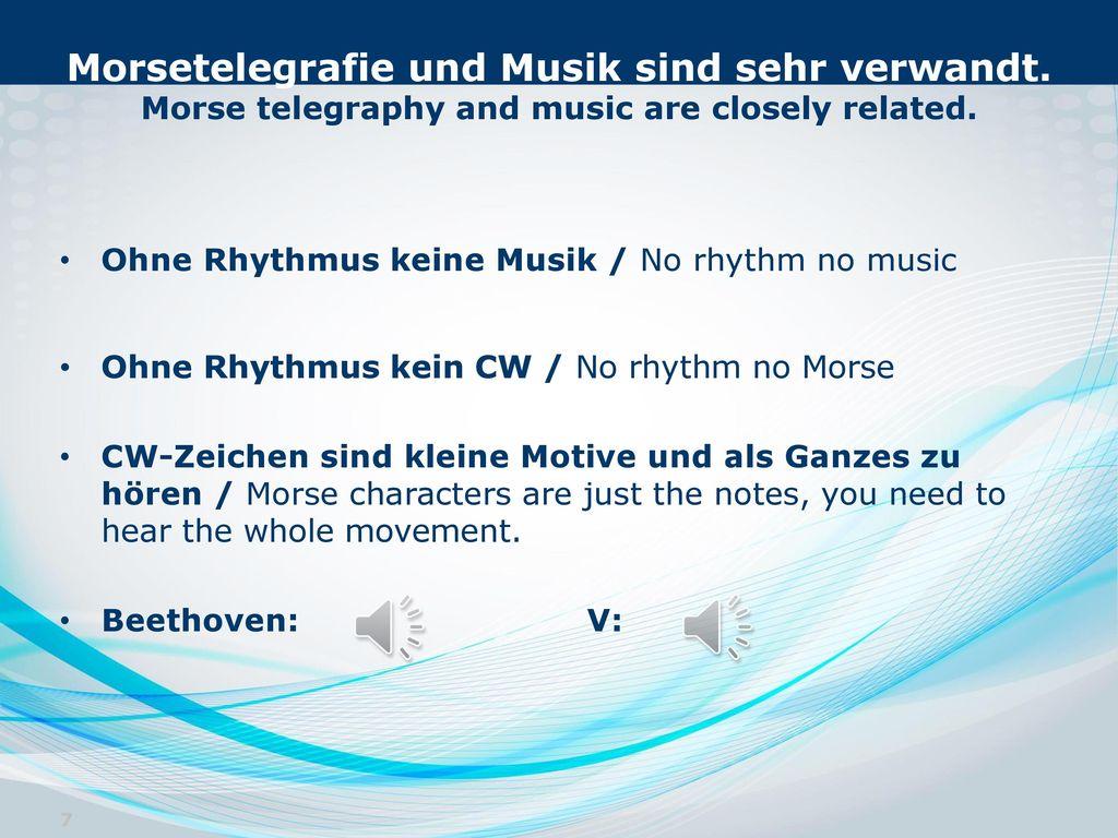 Morsetelegrafie und Musik sind sehr verwandt