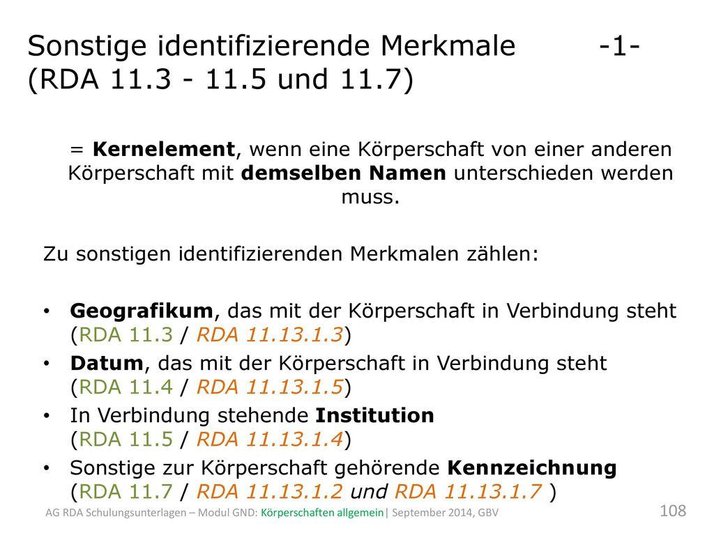 Sonstige identifizierende Merkmale -1- (RDA 11.3 - 11.5 und 11.7)
