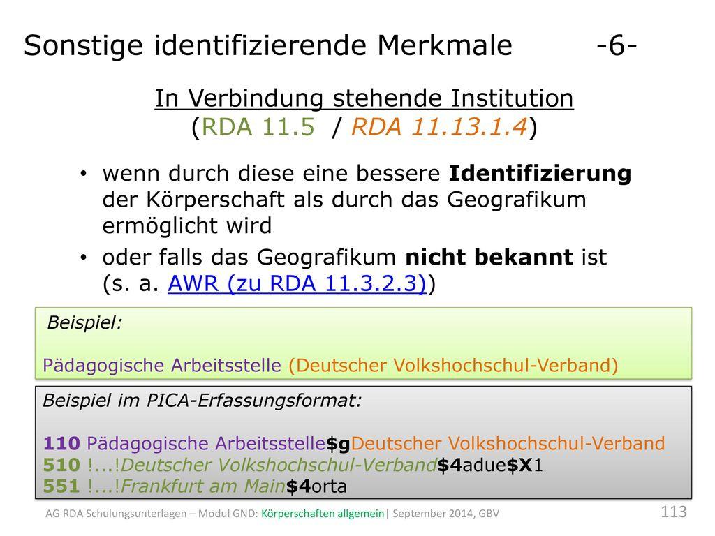 In Verbindung stehende Institution (RDA 11.5 / RDA 11.13.1.4)