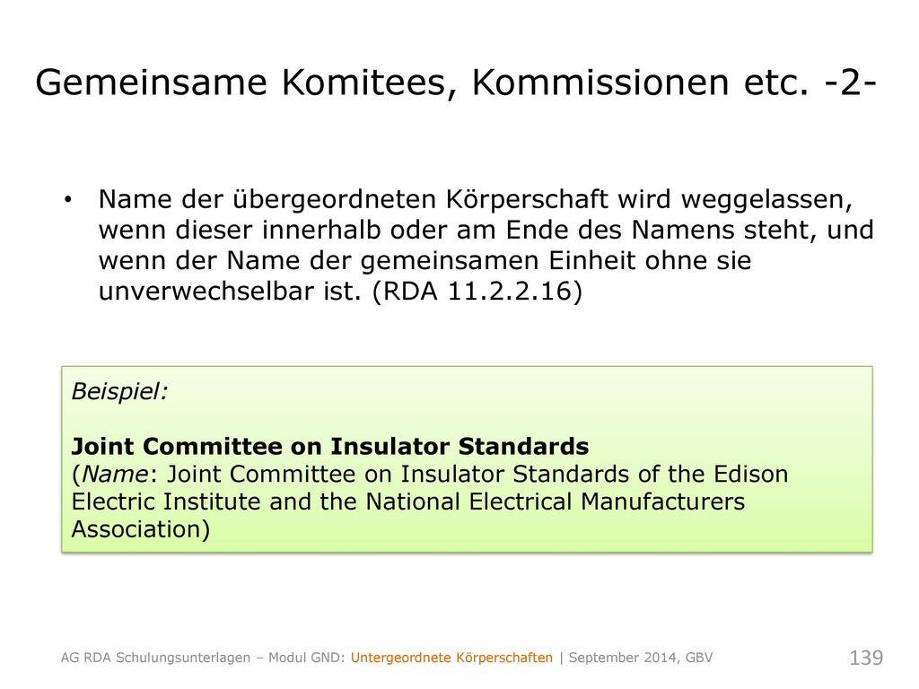 Gemeinsame Komitees, Kommissionen etc. -2-