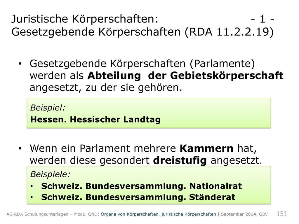 Juristische Körperschaften: - 1 - Gesetzgebende Körperschaften (RDA 11.2.2.19)