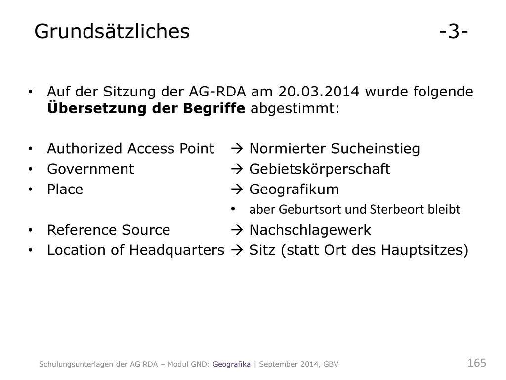 Grundsätzliches -3- Auf der Sitzung der AG-RDA am 20.03.2014 wurde folgende Übersetzung der Begriffe abgestimmt: