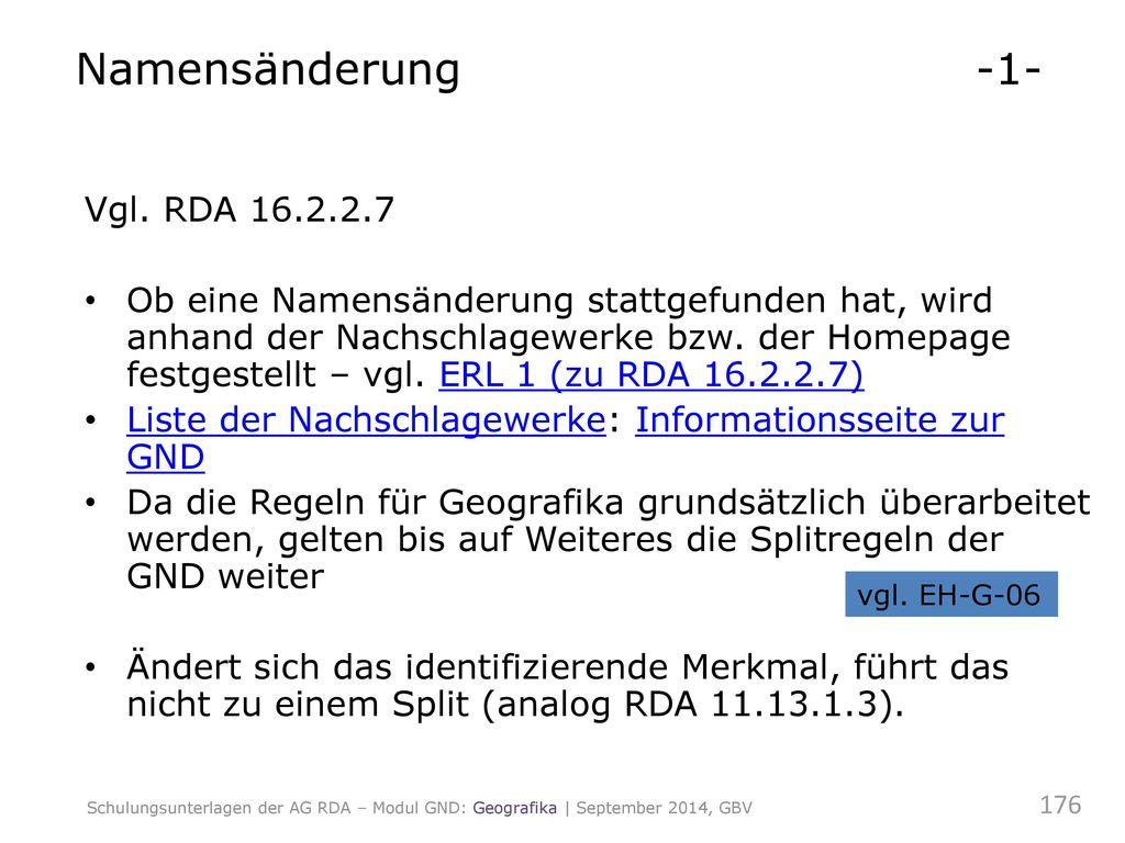 Namensänderung -1- Vgl. RDA 16.2.2.7