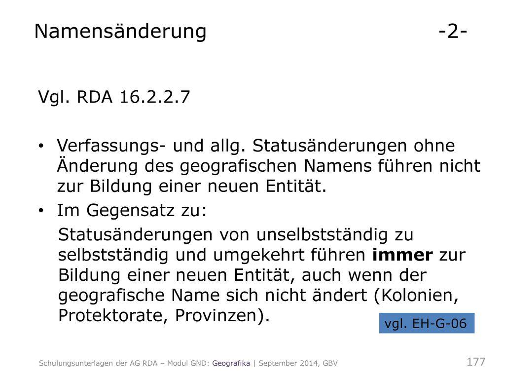 Namensänderung -2- Vgl. RDA 16.2.2.7