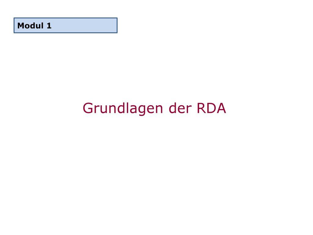 Grundlagen der RDA Modul 1