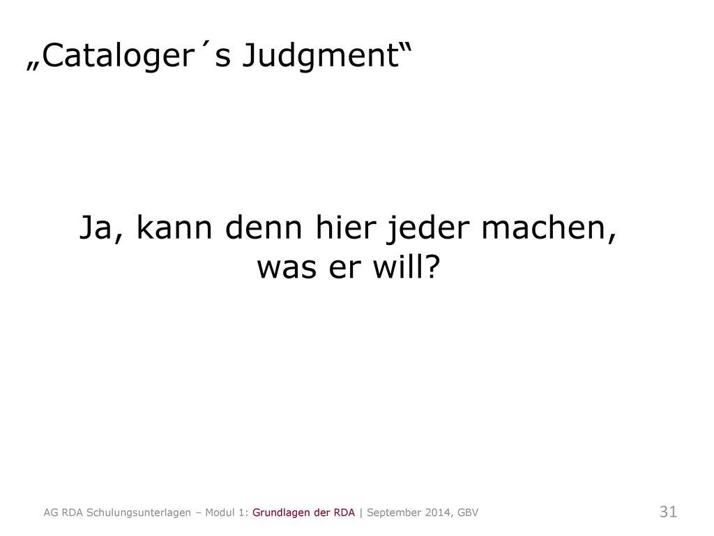 """""""Cataloger´s Judgment"""