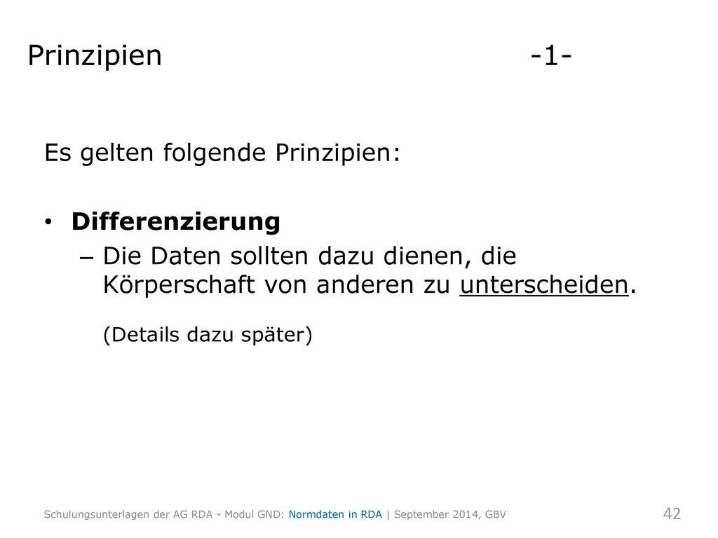 Prinzipien -1- Es gelten folgende Prinzipien: Differenzierung